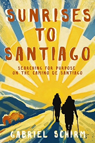 Book Review Sunrises To Santiago The Camino Provides