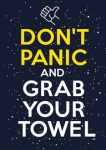 Don't Panic and Grab Your Towel