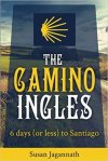 The Camino Inglés: 6 Days (or less) to Santiago, by Susan Jagannath