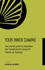 Your Inner Camino by Karin Kiser